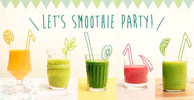 LET'S SMOOTHIE PARTY!